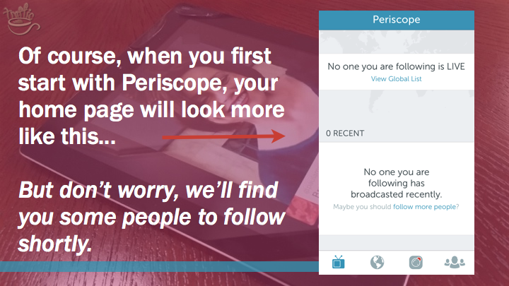 Periscope iOS Tutorial: home page when you first start on Periscope